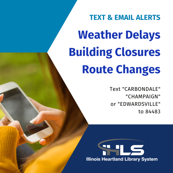 "Text and Email Alerts for weather delays, building closures, & route changes. Text ""CARBONDALE"" ""CHAMPAIGN"" or ""EDWARDSVILLE"" to 84483"