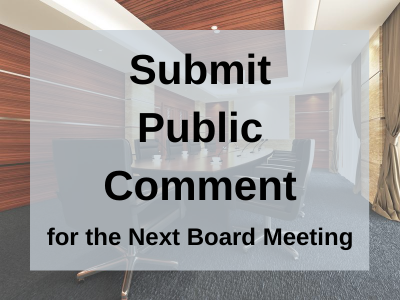 Submit Public Comment at next board meeting